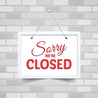 Lo siento, estamos cerrados