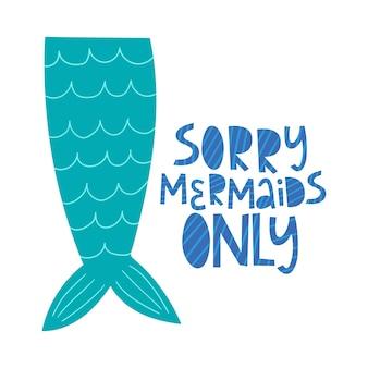 Lo siento, sirena sólo dibujados a mano letras colas de sirena ilustración vectorial
