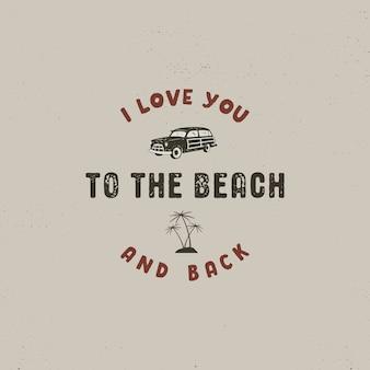 Logotipo de surf de verano con coche, palmeras y texto: te amo en la playa y de regreso
