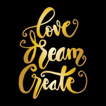 Love dream create vector ilustración de letras de mano