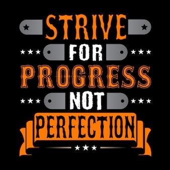 Luchar por el progreso, no la perfección.