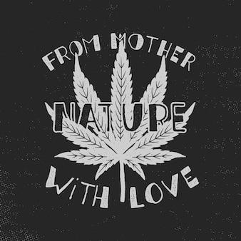 De la madre naturaleza con cartel de amor. canadá legalizar. con hoja de marihuana.
