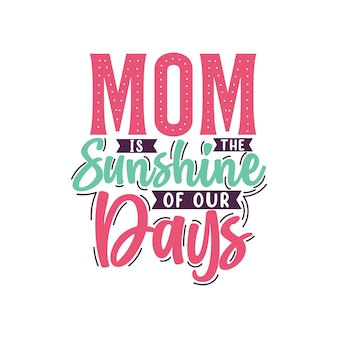 Mamá es el sol de nuestros días, diseño de letras del día de la madre.
