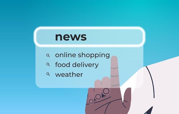 Mano humana eligiendo noticias en la barra de búsqueda en la pantalla virtual