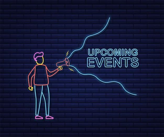 Mano de megáfono, concepto de negocio con próximos eventos de texto. icono de neón. ilustración de stock vectorial.
