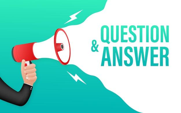 Mano sosteniendo megáfono con preguntas y respuestas