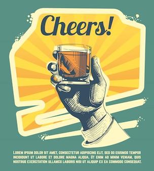 Mano con vaso de bebida. cartel retro de la fiesta fiesta de pancartas alegre, mano con whisky fuerte.