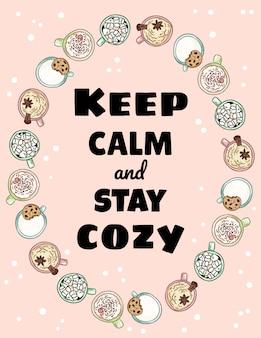 Mantén la calma y mantente cómodo con las letras. las tazas de café sabroso beben el ornamento. dibujado a mano postal estilo de dibujos animados