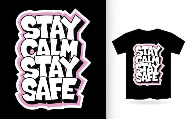 Mantén la calma, mantente seguro, tipografía dibujada a mano camiseta de lema
