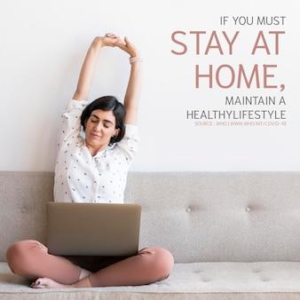 Mantenga un estilo de vida saludable en el hogar durante la pandemia de coronavirus fuente de plantilla social vector de la oms