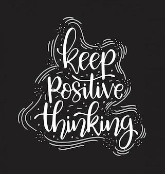 Mantenga el pensamiento positivo, letras a mano, carteles de citas motivacionales, texto inspirador