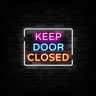 Mantenga la puerta cerrada letreros de neón