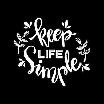 Mantenga la vida simple diseño de letras a mano