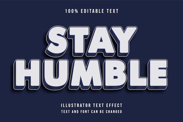 Manténgase humilde, patrón de metal azul editable en 3d efecto de texto de línea discontinua estilo moderno