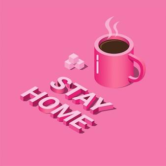 Mantente en casa con café en ilustración isométrica, cuarentena en el hogar