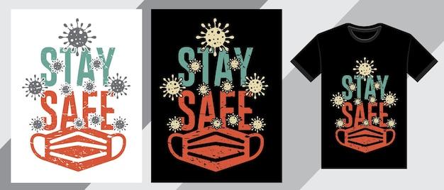 Mantente seguro diseño de camiseta de tipografía.