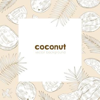 Marco hecho de cocos maduros frescos, hojas de palmera y flores dibujadas a mano con líneas de contorno.