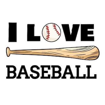 Me encanta el diseño deportivo de béisbol. impresión de tipografía de pelota de béisbol y bate