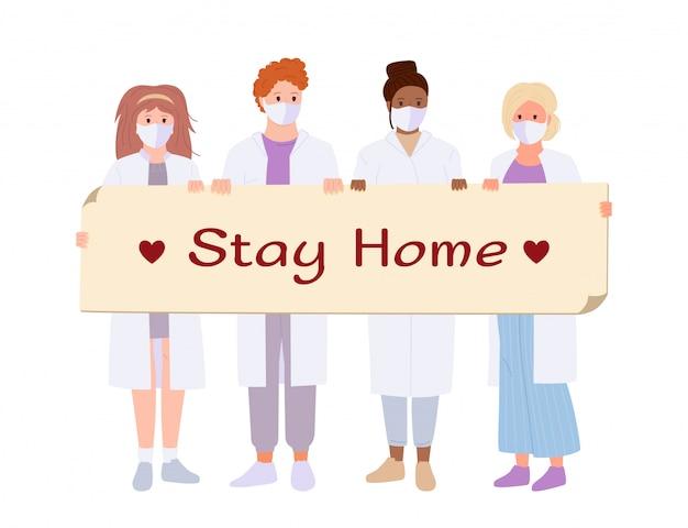 Médicos en bata blanca de personal médico, máscara médica. sostenga la pancarta quédese en casa. concepto de prevención de coronavirus
