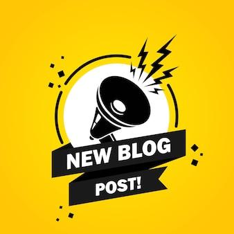 Megáfono con banner de burbuja de discurso nuevo blof post. altoparlante. etiqueta para negocios, marketing y publicidad. vector sobre fondo aislado. eps 10.