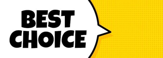 Mejor elección. banner de burbujas de discurso con el texto de la mejor opción. altoparlante. para negocios, marketing y publicidad. vector sobre fondo aislado. eps 10.