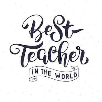 El mejor maestro del mundo letras sobre fondo blanco para tarjeta de felicitación, póster, plantilla de banner.