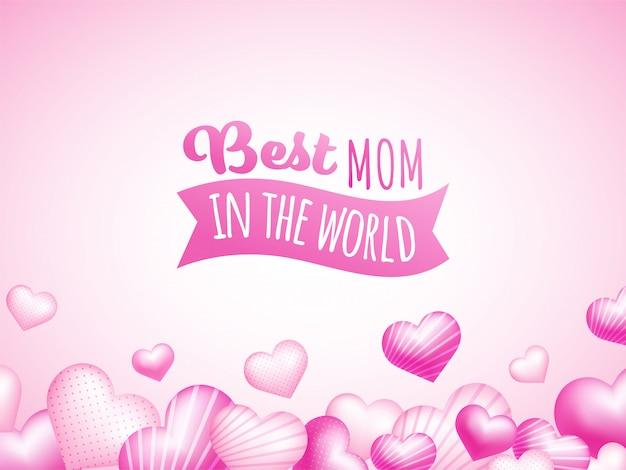 Mejor mamá en el mundo texto con corazones de color rosa, concepto de feliz día de la madre.