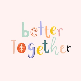 Mejor mensaje de doodle de tipografía juntos