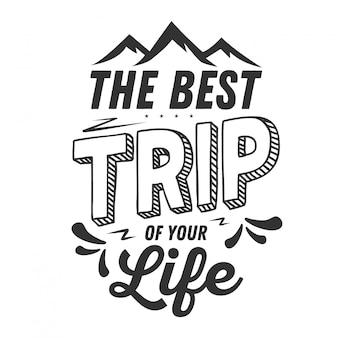 El mejor viaje de tu vida.