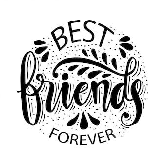 Mejores amigos para siempre. cartel de motivación de letras.