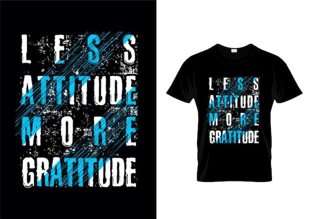Menos actitud más gratitud tipografía camiseta vector de diseño
