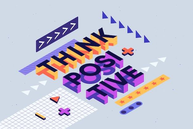 Mensaje tipográfico isométrico piensa positivo