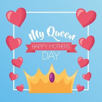 Mi reina. tarjeta de felicitación del día de las madres felices