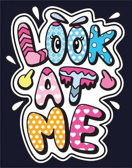 Mírame. lema de tipografía de dibujos animados para camiseta