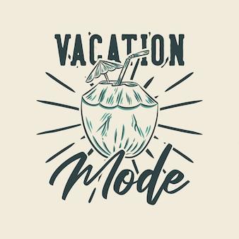Modo de vacaciones tipografía lema vintage para camiseta