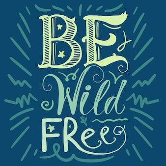 Motivación salvaje y libre concepto de letras