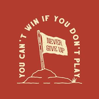 Motivacional nunca abandones las citas dibujadas a mano.