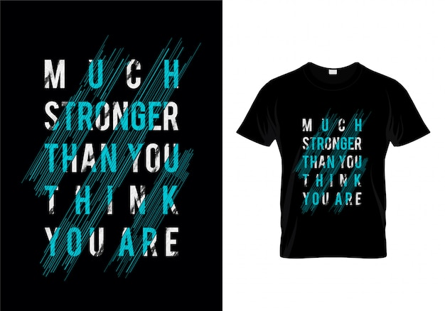 Mucho más fuerte de lo que crees que eres camiseta de tipografía