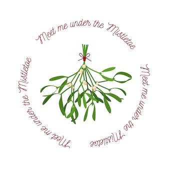 Muérdago de flor de navidad y una frase corta encuéntrame bajo el muérdago ilustración festiva con ramitas colgantes de muérdago y bayas