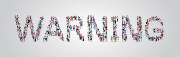 Multitud de personas reuniéndose en forma de palabra de advertencia