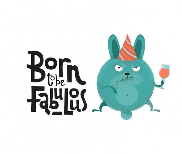 Nacido para ser fabuloso