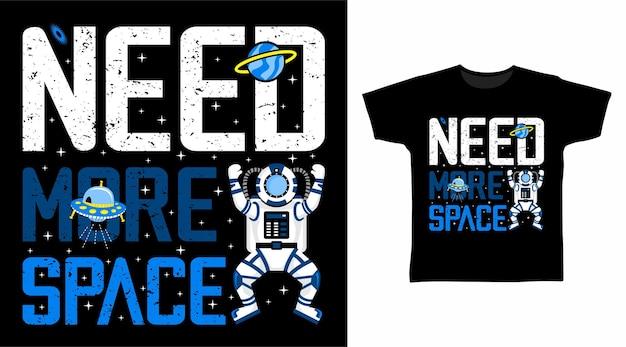 Necesito más diseño de camiseta de tipografía espacial.