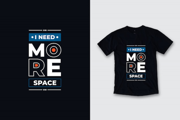 Necesito más espacio diseño de camiseta de citas modernas