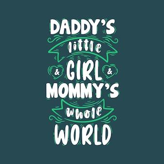 La niña de papá y el mundo entero de mamá. diseño de cotización de letras del día de las madres.