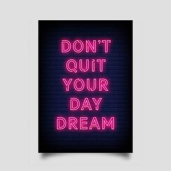 No abandones tu sueño de día para póster en estilo neón