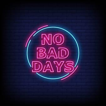No bad days letreros de neón estilo texto