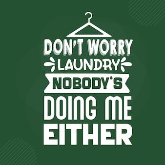 No se preocupen por la lavandería, nadie me está haciendo letras de diseño vectorial premium
