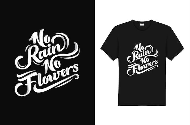 No rain no flowers eslogan y diseño de tipografía de camiseta de cita.