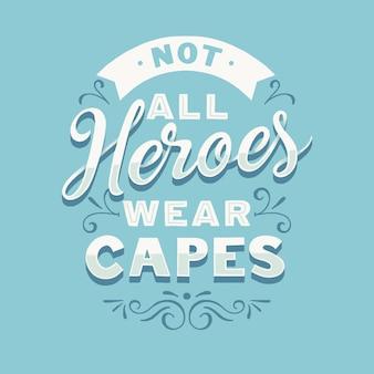 No todos los héroes usan capa