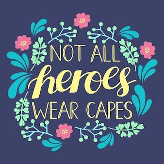 No todos los héroes usan letras de capa